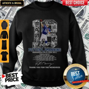 18 Peyton Manning Indianapolis Colts 1998-2011 Thank You For The Memories Signature Sweatshirt