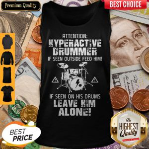 Attention Hyperactive Drummer Leave Him Alone Tank Top