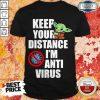 Baby Yoda Keep Your Distance I'm Anti Virus Shirt
