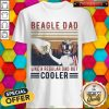 Beagle Dad Like A Regular Dad But Cooler Happy Father's Day Shirt