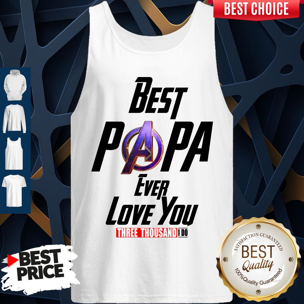 Best Papa Ever Love You Three Thousand I Do Tank Top