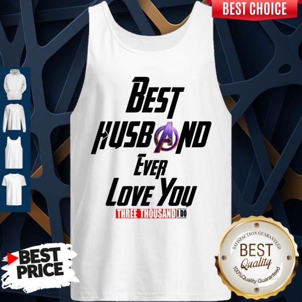 Best Step Husband Ever Love You Three Thousand I Do Tank Top