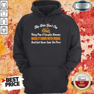 Big Girls Don't Cry And Set Your Car On Fire Hoodie