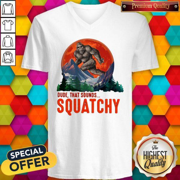 Bigfoot Dude That Sounds Squatchy Sunset V-neck