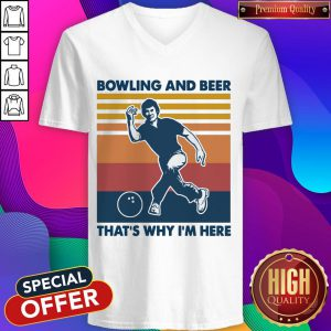 Bowling And Beer That's Why I'm Here Vintage V-neck