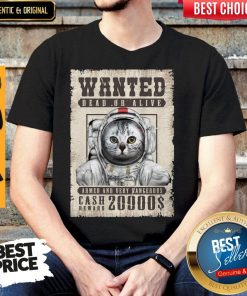 Cat Wanted Dead Or Alive Armed And Very Dangerous Cash Reward 20000$ Shirt