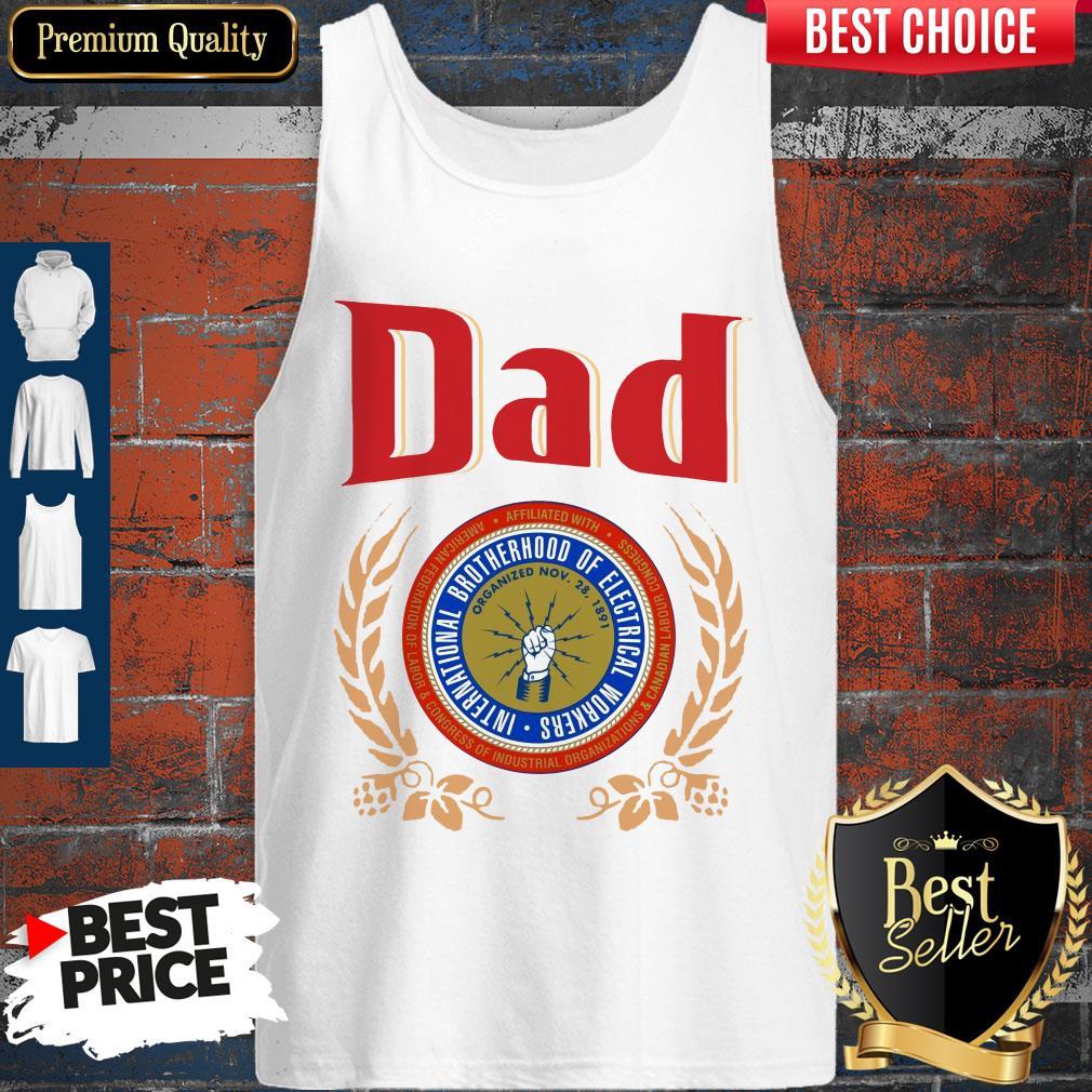 Dad International Brotherhood Of Electrical Workers Tank Top