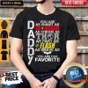 Daddy You Are Smart Strong Fast Brave You Are Our Favorite Shirt