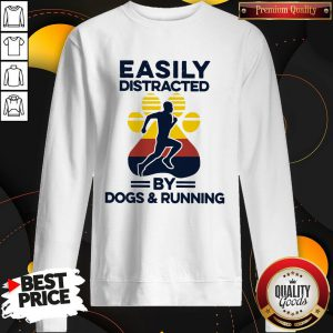 Easily Distracted By Dogs And Run Vintage Sweatshirt