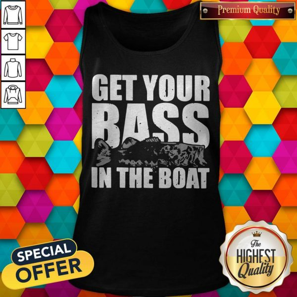 Fishing Get Your Bass In The Boat Tank Top