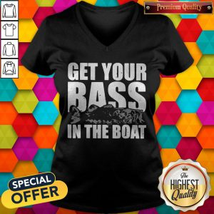 Fishing Get Your Bass In The Boat V-neck