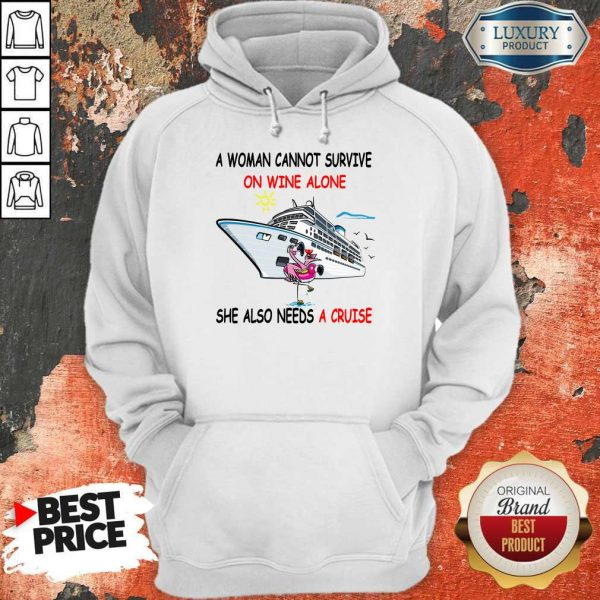 Flamingo A Woman Cannot Survive On Wine Alone She Also Needs A Cruise Hoodie
