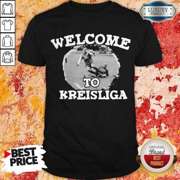 Football Soccer Welcome To Kreisliga Shirt