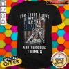 For Those I Love I Will Do Great And Terrible Things Knights Templar Shirt