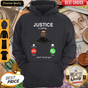 George Floyd Justice Is Calling And I Must Go Hoodie