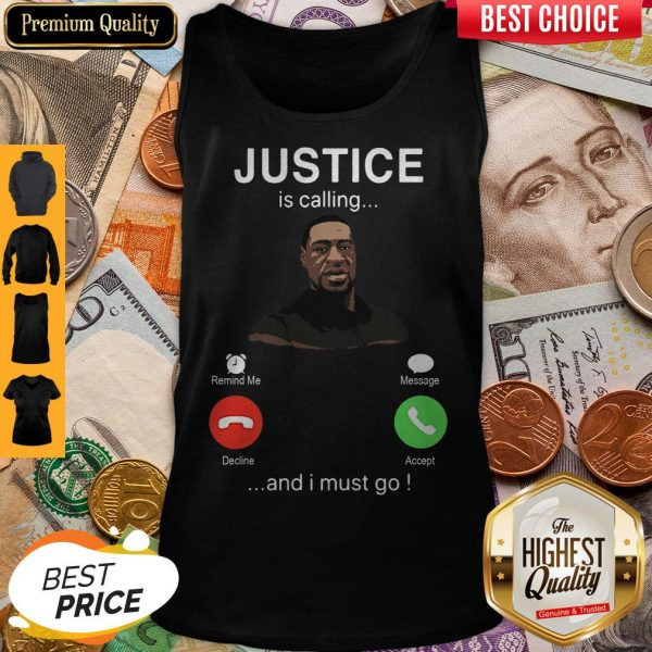 George Floyd Justice Is Calling And I Must Go Tank Top