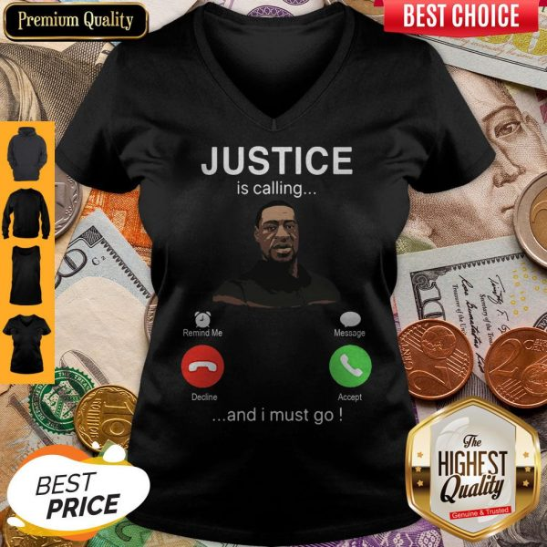 George Floyd Justice Is Calling And I Must Go V-neck