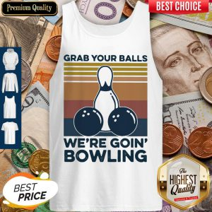 Grab Your Balls We're Going Bowling Vintage Retro Tank Top