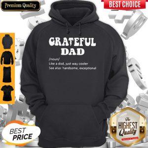 Grateful Dad Noun Like A Dad Just Way Cooler Hoodie