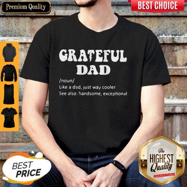 Grateful Dad Noun Like A Dad Just Way Cooler Shirt