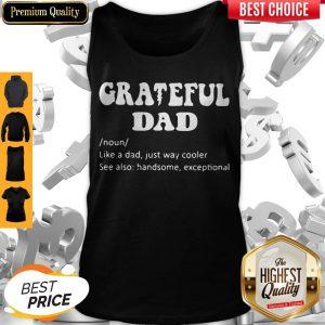 Grateful Dad Noun Like A Dad Just Way Cooler Tank Top