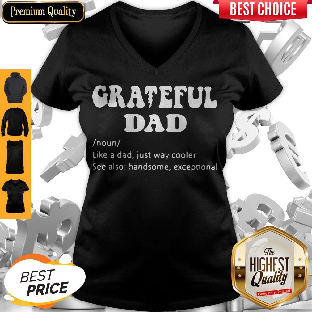 Grateful Dad Noun Like A Dad Just Way Cooler V-neck
