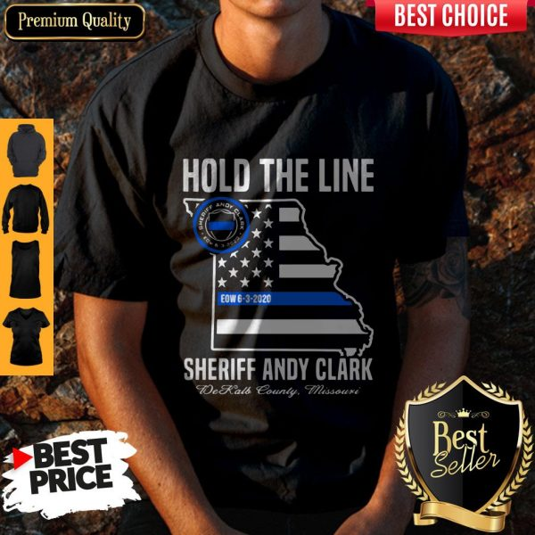 Hold The Line Sheriff Andy Clark DeKalb County Missouri Shirt