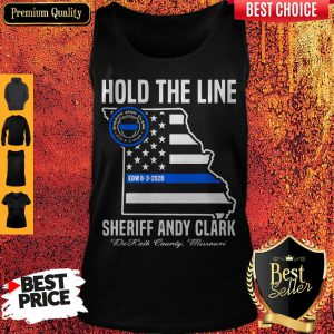 Hold The Line Sheriff Andy Clark DeKalb County Missouri Tank Top