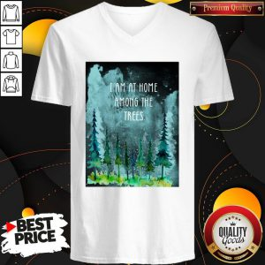 I Am At Home Among The Trees V-neck