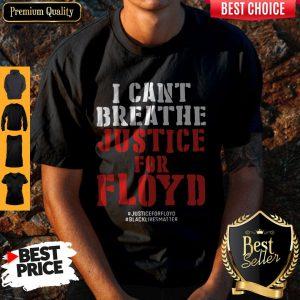 I Can't Breathe Justice For Floyd Justice Floyd Black Lives Matter Shirt