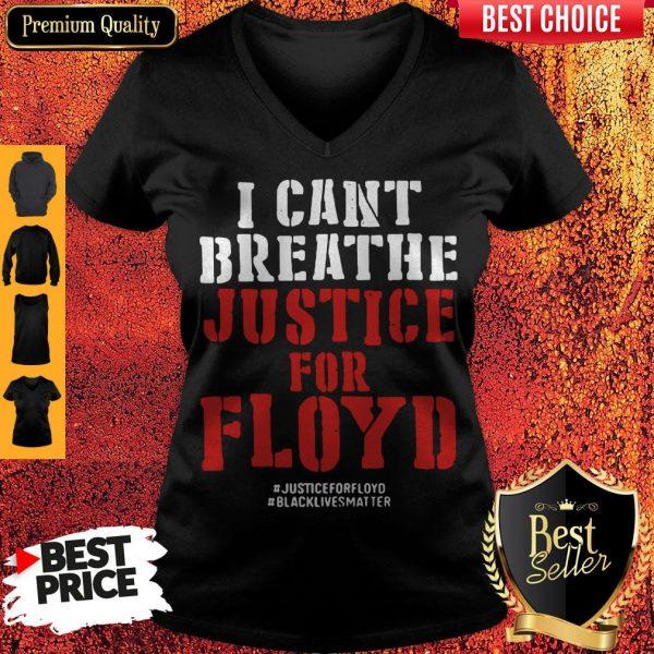I Can't Breathe Justice For Floyd Justice Floyd Black Lives Matter V-neck