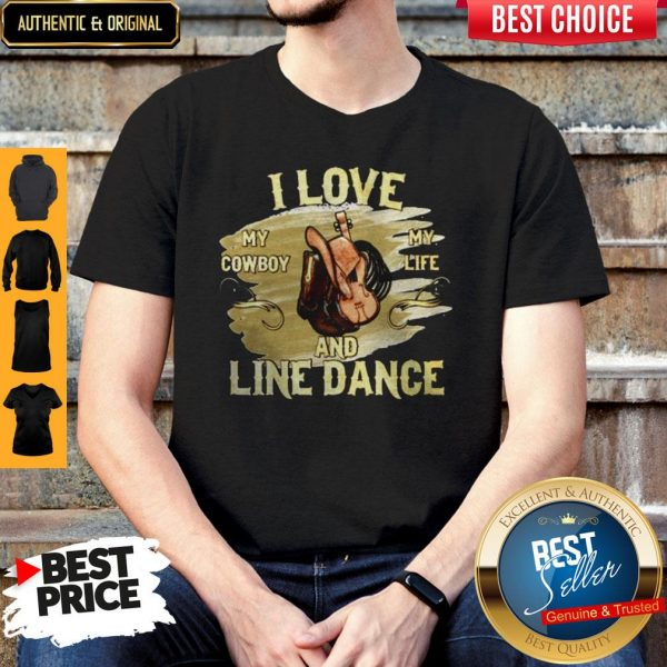 I Love My Cowboy My Life And Line Dance Shirt