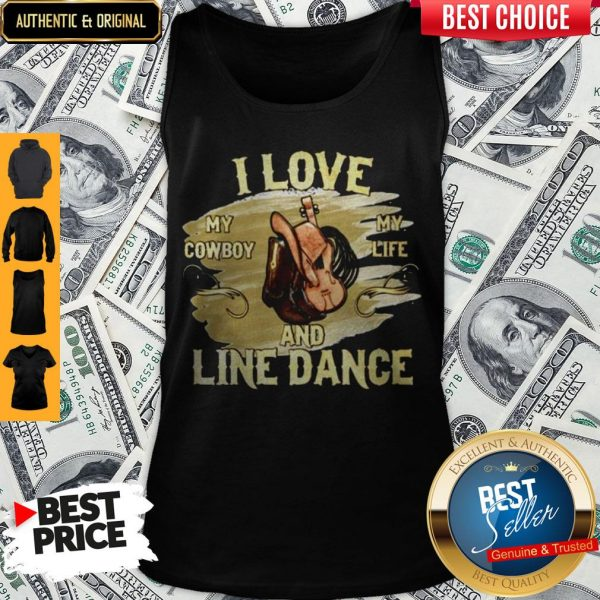 I Love My Cowboy My Life And Line Dance Tank Top