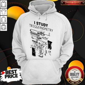 I Study Triggernometry Front Version Hoodie