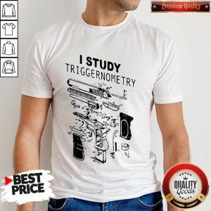 I Study Triggernometry Front Version Shirt