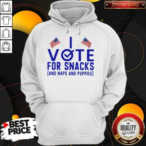 I Vote For Snacks And Naps And Puppies Hoodie