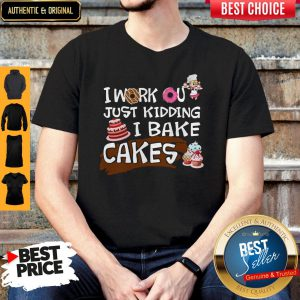 I Work Out Just Kidding I Bake Cakes Shirt
