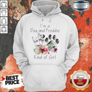 I'm A Dog And Freddie Kind Girl Hoodie