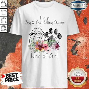 I'm A Dog And The Rolling Stones Kind Of Girl Shirt