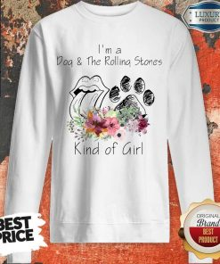 I'm A Dog And The Rolling Stones Kind Of Girl Sweatshirt