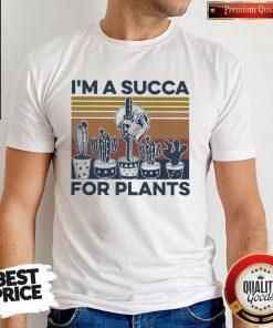 I'm A Succa For Plants Vintage Shirt
