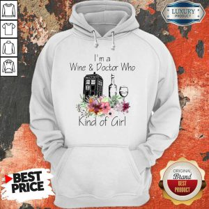 I'm A Wine And Doctor Who Kind Of Girl Hoodie