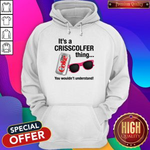 It's A Crisscolfer Thing Diet Coke You Wouldn't Understand Hoodie