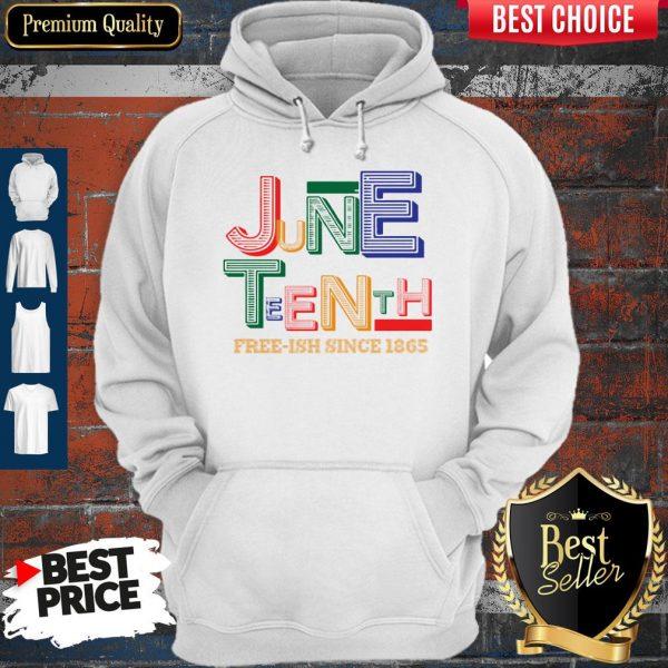 Juneteenth Free Ish Since 1865 Classic Hoodie