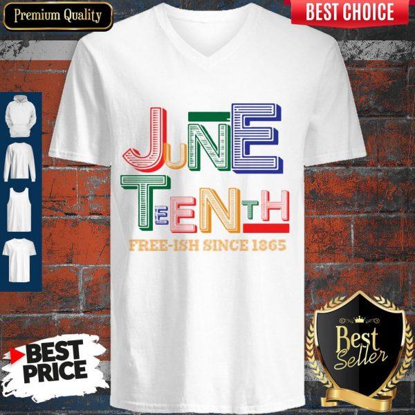 Juneteenth Free Ish Since 1865 Classic V-neck