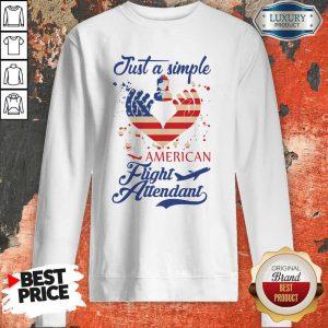 Just A Simple American Flight Attendant Sweatshirt