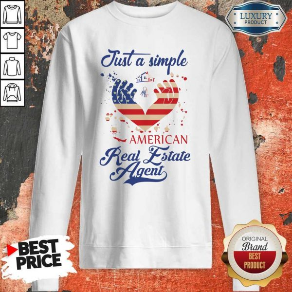 Just A Simple American Real Estate Agent Sweatshirt