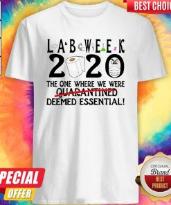 Lab Week 2020 The One Where We Were Deemed Essential Shirt
