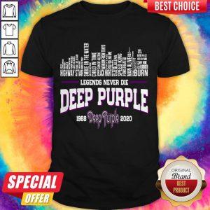 Legends Never Die Deep Purple 1968-2020 Shirt