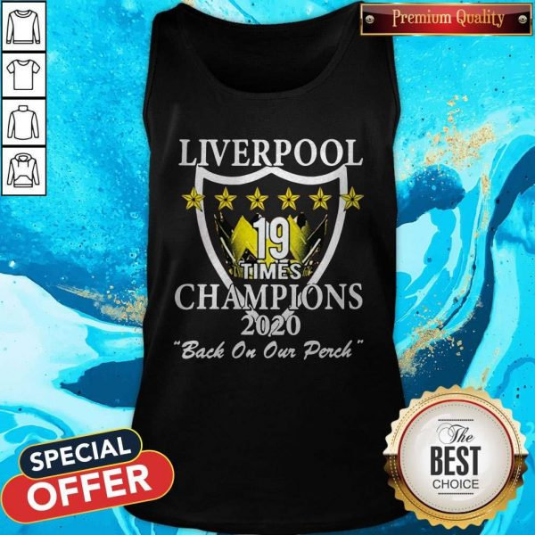 Liverpool 19 Times Champions 2020 Back On Our Perch Tank Top